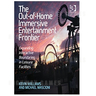 The Out-of-Home Immersive Entertainment Frontier by Kevin Williams and Michael Mascioni