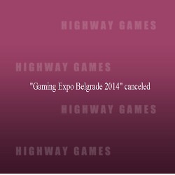 Gaming Expo Belgrade 2014 is Cancelled