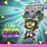 Ray's the Dead Soundtrack by Dale North, virt, and Disasteradio Now Available