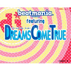 Beatmania featuring Dreams Come True